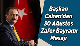Belediye Başkanı Cahan 30 Ağustos Zafer Bayramı Mesajı Yayımladı