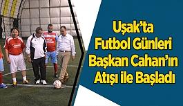 Uşak'ta Futbol Günleri Başkan Cahan'ın Atışı ile Başladı