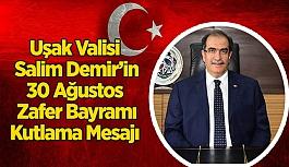 Vali Salim Demir'in 30 Ağustos Zafer Bayramı Kutlama Mesajı