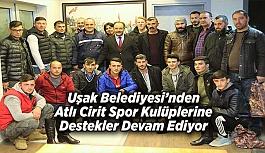 Uşak Belediyesi'nden Atlı Cirit Spor Kulüplerine Destekler Devam Ediyor