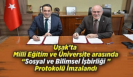 Uşak'ta Milli Eğitim ile Sosyal ve Bilimsel İşbirliği protololü imzalandı