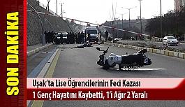Uşak'ta feci kaza,1 genç hayatını kaybetti, 1'i ağır 2 genç yaralandı