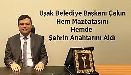 Uşak Belediye Başkanı Çakın, Hem Mazbatasını Hemde Şehrin Anahtarını Aldı