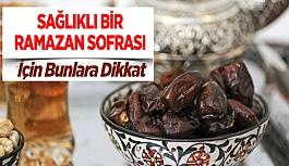 Sağlıklı Bir Ramazan Sofrası İçin Bunlara Dikkat