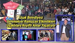 Uşak Belediyesi Geleneksel Ramazan Etkinlikleri Uşaklılara Keyifli Anlar Yaşatıyor