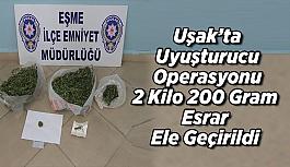 Uşak'ta Uyuşturucu Operasyonu; 2 Kilo 200 Gram Esrar Ele Geçirildi