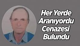 Uşak'ta kayıp olarak her yerde aranan yaşlı adam ölü bulundu