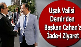 Uşak Valisi Demir'den Başkan Cahan'a...