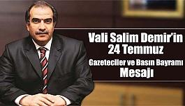 Vali Salim Demir'in 24 Temmuz Gazeteciler...