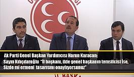 AK Parti Genel Başkan Yardımcısı Karacan'dan...