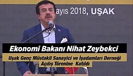 Ekonomi Bakanı Nihat Zeybekci Uşak'ta...
