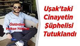 Uşak'taki Cinayetin Şüphelisi Tutuklandı