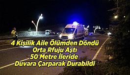Uşak'ta Kaza; 4 kişilik aile ölümden...