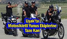 Uşak'ta Motosikletli Yunus Ekiplerine...