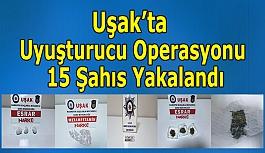 Uşak'ta Uyuşturucu Operasyonu 15 Şahıs...