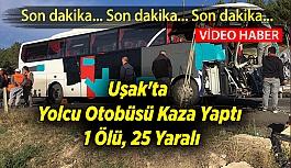 Uşak'ta Yolcu Otobüsü Kaza Yaptı:...