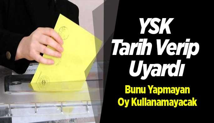YSK Tarih Verip Uyardı, Bunu Yapmayan Oy...