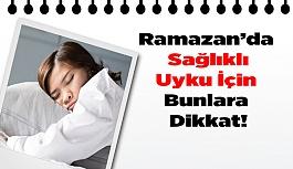 Ramazan'da Düzenli ve Sağlıklı Uyku...