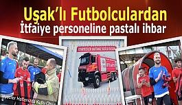 Uşak'lı futbolculardan İtfaiye personeline...