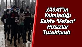 JASAT'ın Yakaladığı Sahte 'Vefacı'...