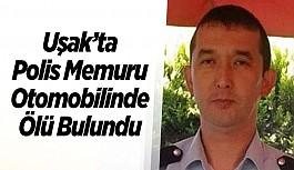 Uşak'ta Polis Memuru Otomobilinde Ölü...