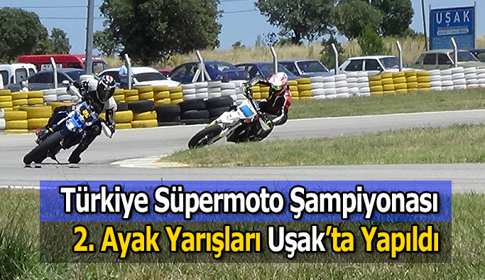 Türkiye Süpermoto Şampiyonası  2. Ayak Yarışları Uşak'ta Yapıldı