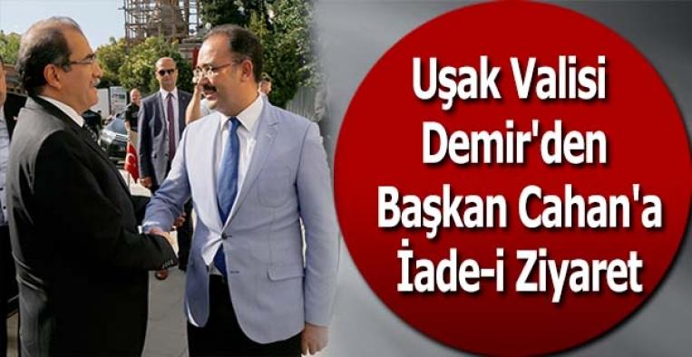 Uşak Valisi Demir'den Başkan Cahan'a İade-i Ziyaret