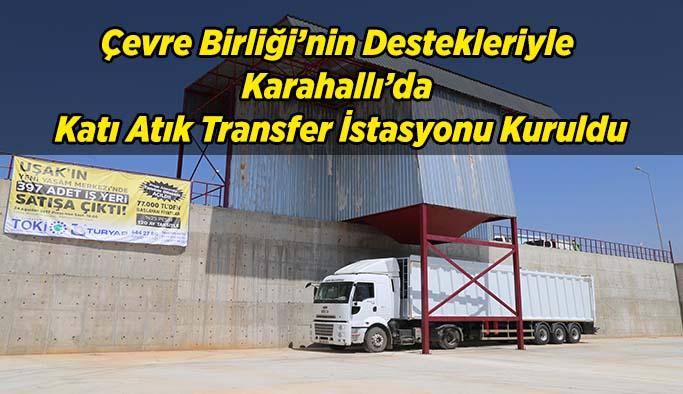 Karahallı Katı Atık Transfer İstasyonuna Kavuştu