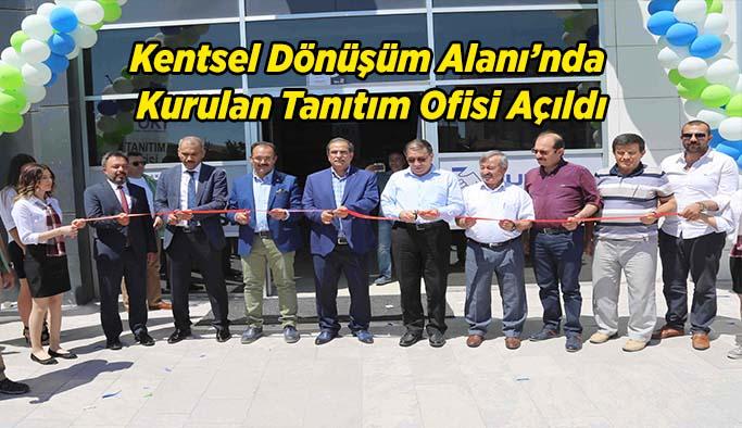 Kentsel Dönüşüm Alanı'nda Tanıtım Ofisi Hizmete Açıldı