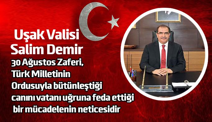 Uşak Valisi Salim'in 30 Ağustos Zafer Bayramı Mesajı