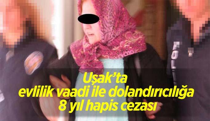 Uşak'ta evlilik vaadi ile dolandırıcılığa 8 yıl hapis cezası