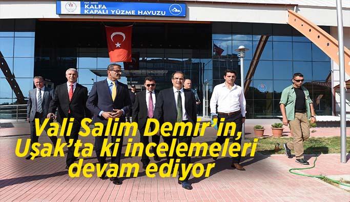 Vali Salim Demir,  Uşak'ta ki hizmetleri yerinde inceliyor