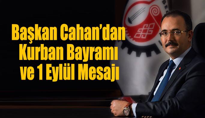 Başkan Cahan'dan Kurban Bayramı ve 1 Eylül Mesajı