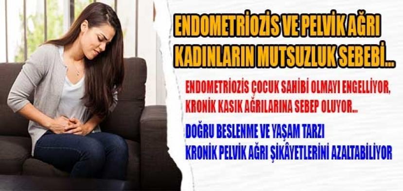 Endometriozis Ve Pelvik Ağrı Kadınların Mutsuzluk Sebebi