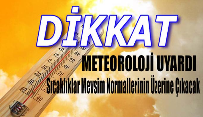 Meteoroloji uyardı: Sıcaklık rekoru geliyor