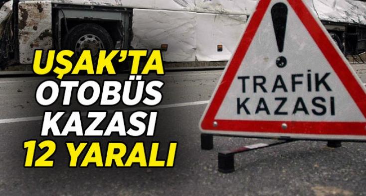 Uşak'ta yolcu otobüsü kaza yaptı, 12 kişi yaralandı