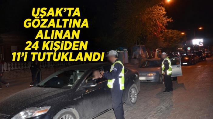 Uşak'ta gözaltına alınan 24 kişiden 11'i tutuklandı