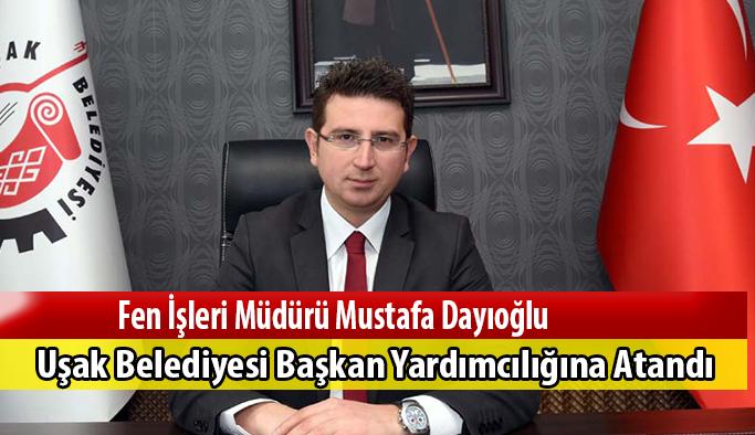 Dayıoğlu Uşak Belediyesi Başkan Yardımcılığına Atandı