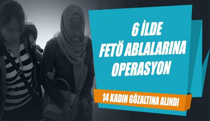 Uşak Merkezli 6 ilde FETÖ ablalarına operasyon