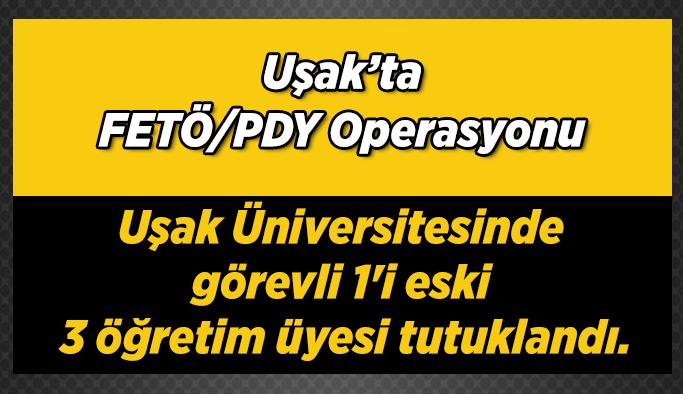 Uşak Üniversitesinde FETÖ/PYD tutuklaması