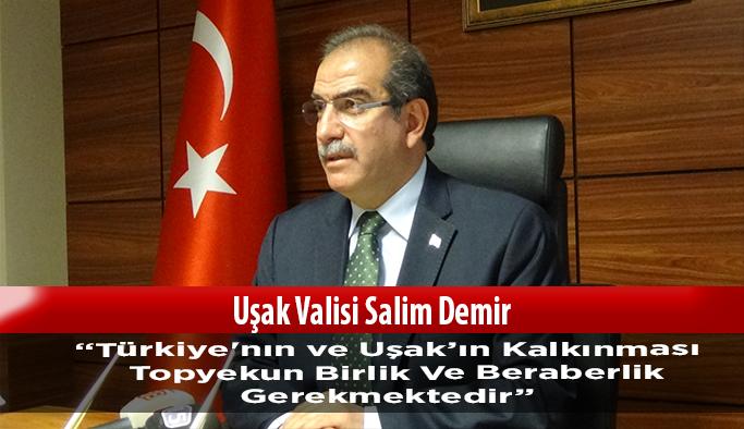 """Uşak Valisi Demir; """" Topyekun Birlik Ve Beraberlik Gerekmektedir"""""""