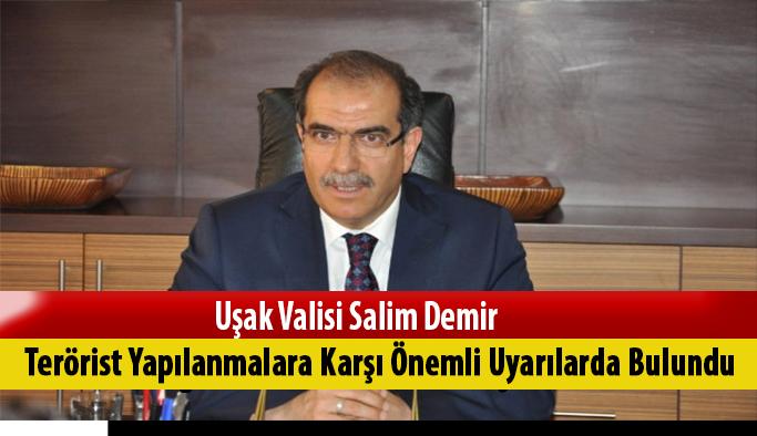 Uşak Valisi Salim Demir'den  Terörist Yapılanmalara Karşı Önemli Uyarı
