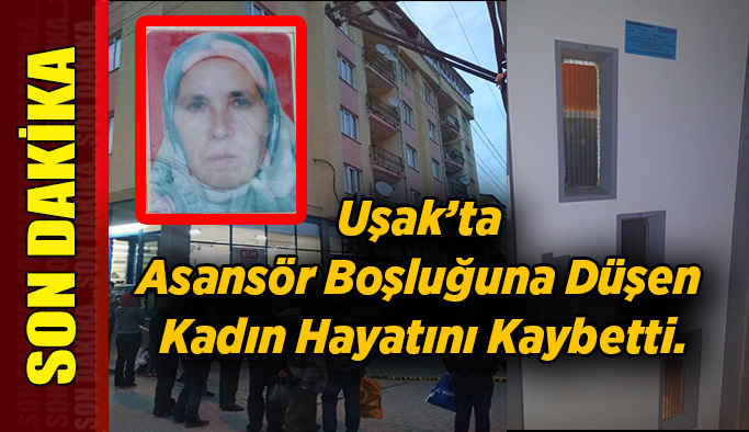 Uşak'ta Asansör Boşluğuna Düşen Kadın Hayatını Kaybetti