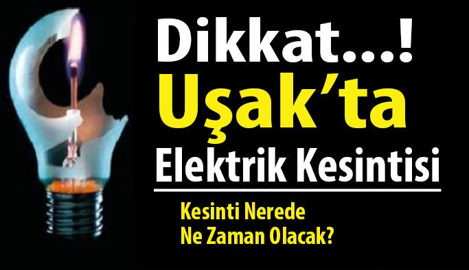Uşak'ta Elektrik Kesintisi Uygulanacak