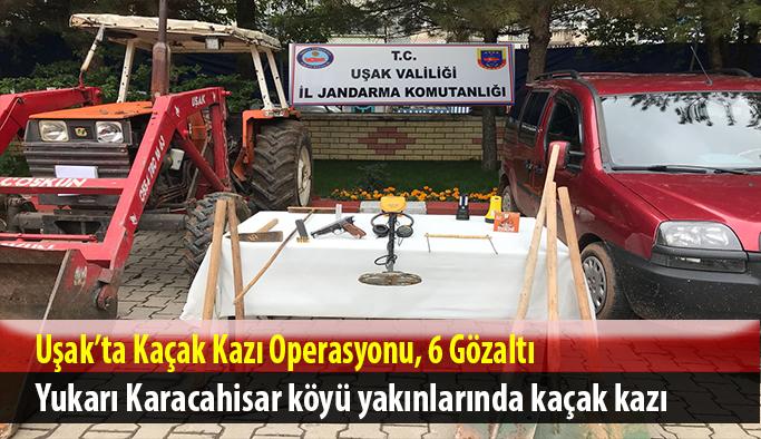Uşak'ta Kaçak Kazı Operasyonu, 6 Gözaltı