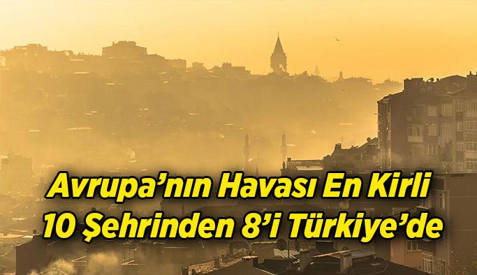 Avrupa'nın Havası En Kirli 10 Şehrinden 8'i Türkiye'de
