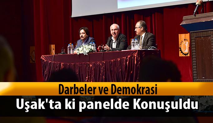 Darbeler ve Demokrasi Uşak'ta ki panelde Konuşuldu