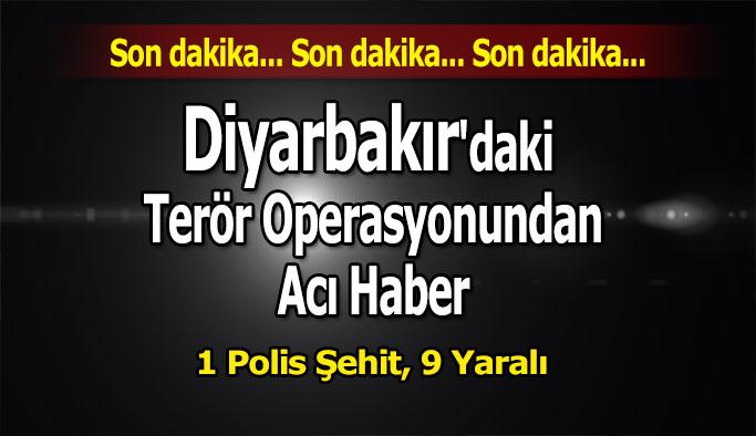 Diyarbakır'daki Terör Operasyonundan Acı Haber: 1 Polis Şehit, 9 Yaralı