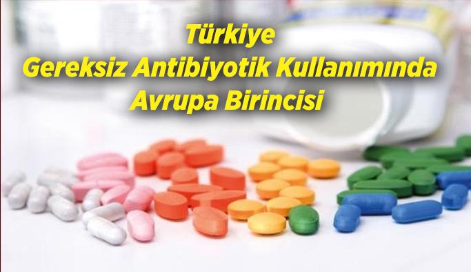 Türkiye Gereksiz Antibiyotik Kullanımında Avrupa Birincisi
