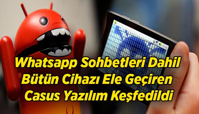 Whatsapp Sohbetleri Dahil Bütün Cihazı Ele Geçiren Casus Yazılım Keşfedildi
